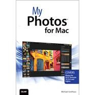 My Photos for Mac by Grothaus, Michael, 9780789754325