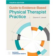 Guide to Evidence-Based Physical Therapist Practice by Jewell, Dianne V., Ph.D., 9781284104325
