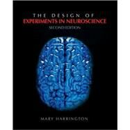 The Design of Experiments in Neuroscience by Mary Harrington, 9781412974325