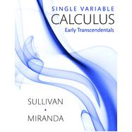 Single Variable Calculus Early Transcendentals by Sullivan, Michael, 9781464144325