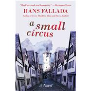 A Small Circus by Fallada, Hans, 9781628724325