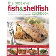 The Best-ever Fish & Shellfish Cookbook: 320 Classic Seafood Recipes from Around the World Shown Step by Step in 1500 Photographs by Whiteman, Kate, 9781780194325