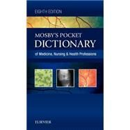 Mosby's Pocket Dictionary of Medicine, Nursing & Health Professions by Mosby, 9780323414326
