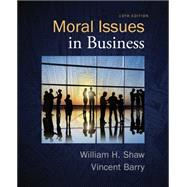 Moral Issues in Business by Shaw, William H.; Barry, Vincent, 9781285874326