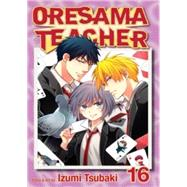 Oresama Teacher , Vol. 16 by Tsubaki, Izumi, 9781421564326