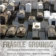 Fragile Grounds by Schexnayder, Jessica H.; Manhein, Mary H., 9781496814326