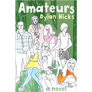 Amateurs by Hicks, Dylan, 9781566894326
