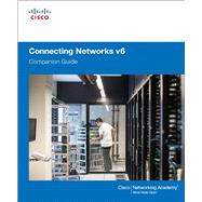 Connecting Networks  v6 Companion Guide by Cisco Networking Academy, 9781587134326