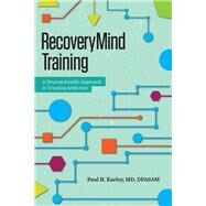 Recoverymind Training by Earley, Paul H., M.D., 9781942094326
