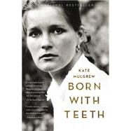 Born With Teeth by Mulgrew, Kate, 9780316334327