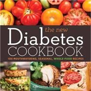 The New Diabetes Cookbook 100 Mouthwatering, Seasonal, Whole-Food Recipes by Gardner, Kate, 9781454914327