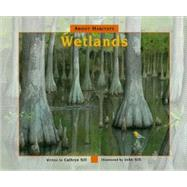 About Habitats-Wetlands by Sill, Cathryn P., 9781561454327