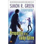 Property of a Lady Faire A Secret Histories Novel by Green, Simon R., 9780451414328
