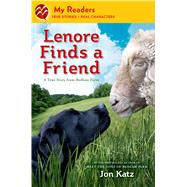 Lenore Finds a Friend A True Story from Bedlam Farm by Katz, Jon; Katz, Jon, 9781250034328