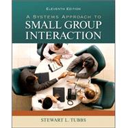 A Systems Approach to Small Group Interaction by Tubbs, Stewart, 9780073534329