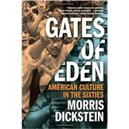 Gates of Eden: American Culture in the Sixties by Dickstein, Morris, 9780871404329