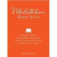 Meditation Made Easy by Bentley, Preston, 9781440584329