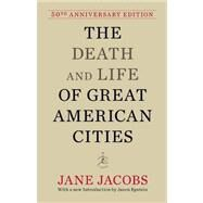 The Death and Life of Great American Cities by JACOBS, JANE, 9780679644330