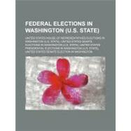 Federal Elections in Washington : United States House of Representatives Elections in Washington by , 9781156344330