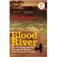 Blood River The Terrifying Journey Through The World's Most Dangerous Country by Butcher, Tim, 9780802144331