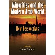 Minorities and the Modern Arab World by Robson, Laura, 9780815634331