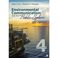 Environmental Communication and the Public Sphere by Cox, Robert; Pezzullo, Phaedra C., 9781483344331