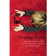 Seeing Ezra by Cohen, Kerry, 9781580054331