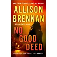 No Good Deed by Brennan, Allison, 9781250064332