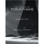 The House of Torunthane by Mahon, Brian C., 9781480814332