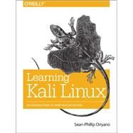 Learning Kali Linux by Oriyano, Sean-phillip, 9781491944332