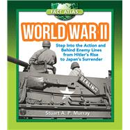 World War II: Step into the Action and Behind Enemy Lines from Hitler's Rise to Japan's Surrender by Murray, Stuart A. P., 9781632204332