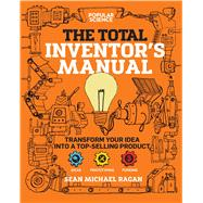 The Total Inventor's Manual by Ragan, Sean Michael, 9781681884332