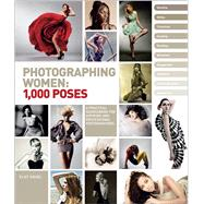 Photographing Women 1,000 Poses by Siegel, Eliot, 9780321814333