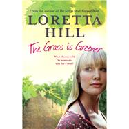 The Grass Is Greener by Hill, Loretta, 9780857984333