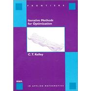 Iterative Methods for Optimization by Kelley, C. T., 9780898714333
