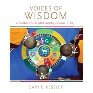 Voices of Wisdom A Multicultural Philosophy Reader by Kessler, Gary E., 9781285874333