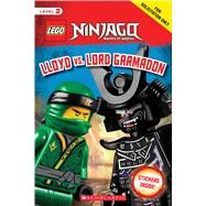 Lloyd vs. Lord Garmadon (LEGO NINJAGO: Scholastic Reader, Level 2 with stickers) by Howard, Kate, 9781338264333