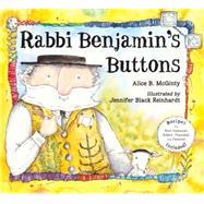 Rabbi Benjamin's Buttons by McGinty, Alice B.; Reinhardt, Jennifer Black, 9781580894333