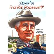 Quién fue Franklin Roosevelt?/ Who was Franklin Roosevelt? by Frith, Margaret; O'Brien, John, 9781631134333