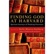 Finding God at Harvard: Spiritual Journeys of Thinking Christians 9780830834334U