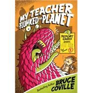 My Teacher Flunked the Planet by Coville, Bruce, 9781481404334
