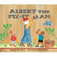 Albert the Fix-It Man by Lord, Janet, 9781561454334