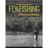 Fly Fishing in Rivers and Streams : The Techniques and Tactics of Streamcraft by Lawton, Terrence, 9780071494335