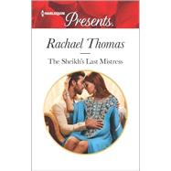 The Sheikh's Last Mistress by Thomas, Rachael, 9780373134335