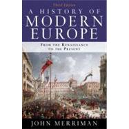 A History of Modern Europe: From the Renaissance to the Present by MERRIMAN,JOHN, 9780393934335