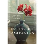The Unseen Companion God With the Single Mother by Senters, Michelle Lynn, 9780802414335