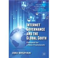 Internet Governance and the Global South Demand for a New Framework by Bhuiyan, Abu, 9781137344335