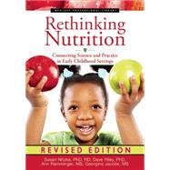 Rethinking Nutrition: Connecting Science and Practice in Early Childhood Settings by Nitzke, Susan; Riley, Dave; Ramminger, Ann; Jacobs, Georgine, 9781605544335
