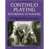 Continuo Playing According to Handel His Figured Bass Exercises by Ledbetter, David, 9780193184336