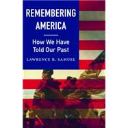 Remembering America by Samuel, Lawrence R., 9780803254336